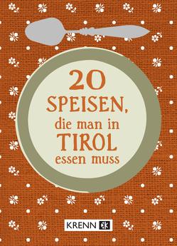 20 Speisen, die man in Tirol essen muss von Krenn,  Hubert