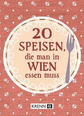 20 Speisen, die man in Wien essen muss von Krenn,  Hubert