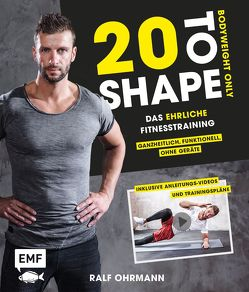 20 to Shape – Bodyweight only von Ohrmann,  Ralf