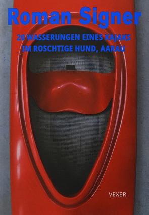 20 Wasserungen eines Kajaks im roschtige Hund, Aarau von Mettauer,  Carlo, Signer,  Roman, Zimmermann,  Peter