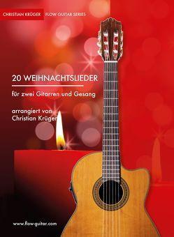 20 Weihnachtslieder für zwei Gitarren von Krüger,  Christian