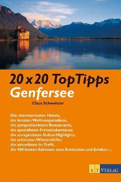20 x 20 TopTipps Genfersee von Schweitzer,  Claus