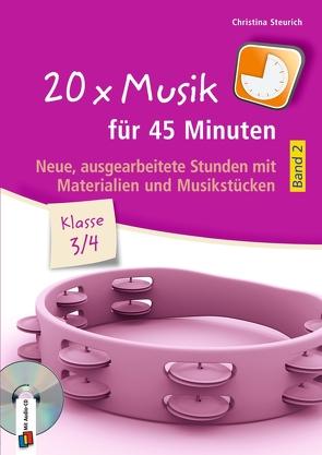 20 x Musik für 45 Minuten – Band 2 – Klasse 3/4 von Steurich,  Christina