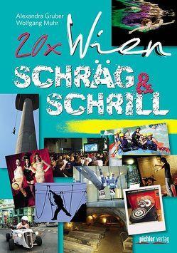20 x Wien schräg & schrill von Gruber,  Alexandra, Muhr,  Wolfgang