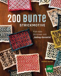 200 bunte Strickmotive von Rangel,  Andrea, Schön,  Nina