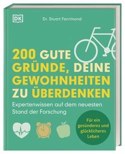 200 gute Gründe, deine Gewohnheiten zu überdenken von Farrimond,  Stuart, Wellner-Kempf,  Anke