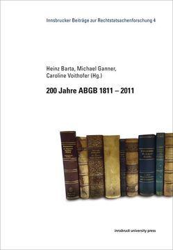 200 Jahre ABGB 1811 –2011 von Barta,  Heinz, Ganner,  Michael, Voithofer,  Caroline
