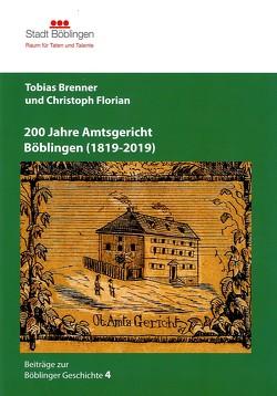 200 Jahre Amtsgericht Böblingen von Brenner,  Tobias, Dr. Florian,  Christoph