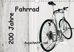 200 Jahre Fahrrad – Ausschnitte von Ulrike SSK (Wandkalender 2018 DIN A4 quer) von Schaller-Scholz-Koenen,  Ulrike