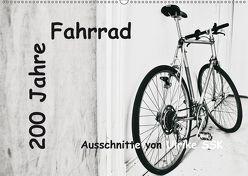 200 Jahre Fahrrad – Ausschnitte von Ulrike SSK (Wandkalender 2019 DIN A2 quer)