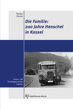 200 Jahre Henschel in Kassel von Siemon,  Thomas