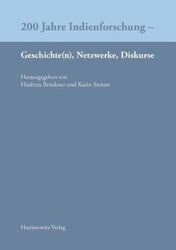 200 Jahre Indienforschung – Geschichte(n), Netzwerke, Diskurse von Brückner,  Heidrun, Steiner,  Karin
