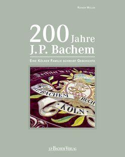 200 Jahre J.P. Bachem von Müller,  Rüdiger