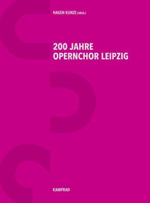 200 Jahre Opernchor Leipzig von Bolwin,  Rolf, Jung,  Burkhard, Kunze,  Hagen, Schirmer,  Ulf, Wünsche,  Stephan