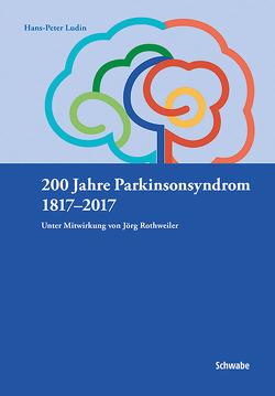 200 Jahre Parkinsonsyndrom von Ludin,  Hans-Peter