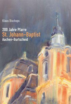 200 Jahre Pfarre St. Johann-Baptist von Bischops,  Klaus