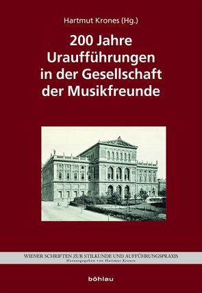 200 Jahre Uraufführungen in der Gesellschaft der Musikfreunde von Krones,  Hartmut