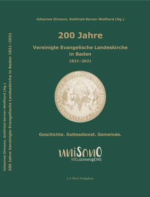 200 Jahre Vereinigte Evangelische Landeskirche in Baden 1821–2021 von Ehmann,  Johannes, Gerner-Wolfhard,  Gottfried
