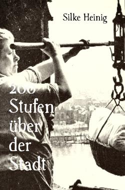 200 Stufen über der Stadt von Heinig,  Silke