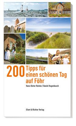 200 Tipps für einen schönen Tag auf Föhr von Hugenbusch,  Daniel, Reinke,  Hans-Dieter
