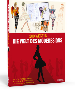 200 Wege in die Welt des Modedesigns von Fitzgerald,  Tracy, Grandon,  Adrian