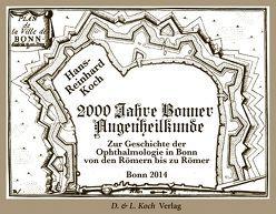 2000 Jahre Bonner Augenheilkunde von Koch,  Hans-Reinhard