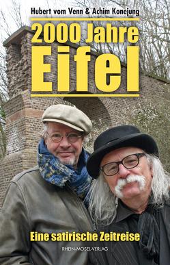 2000 Jahre Eifel von Konejung,  Achim, vom Venn,  Hubert