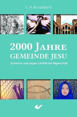 2000 Jahre Gemeinde Jesu von Broadbent,  E.H.