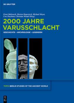 2000 Jahre Varusschlacht von Baltrusch,  Ernst, Hegewisch,  Morten, Meyer,  Michael, Puschner,  Uwe, Wendt,  Christian