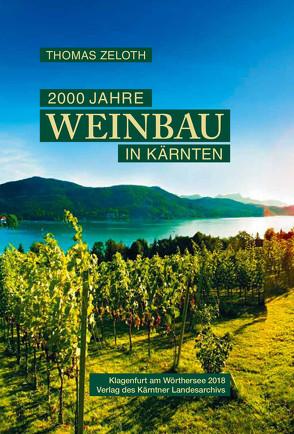 2000 Jahre Weinbau in Kärnten von Zeloth,  Thomas
