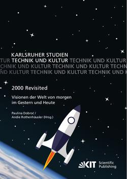 2000 Revisited – Visionen der Welt von morgen im Gestern und Heute von Dobroć,  Paulina, Rothenhäusler,  Andie