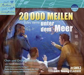 20000 Meilen unter dem Meer von Albrecht,  Henrik, Denève,  Stéphane, Verne,  Jules