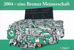 2004 – eine Bremer Meisterschaft von T.,  Dirk