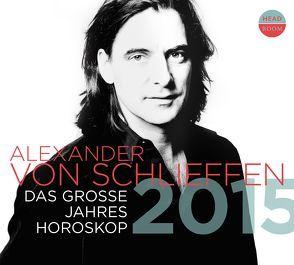 2015. Das große Jahreshoroskop von Schlieffen,  Alexander von, Singer,  Theresia