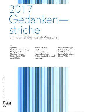 2017 Gedankenstriche von Dunz-Wolff,  Günter, Gribnitz,  Barbara, Hass,  Jule, Kalk,  Manuela, Lund,  Hannah Lotte, Meierdrees,  Viviane