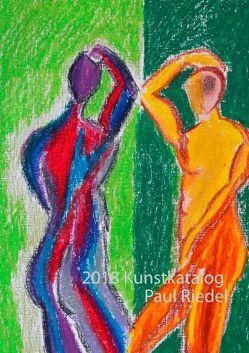 2018 Kunstkatalog Paul Riedel von Riedel,  Paul