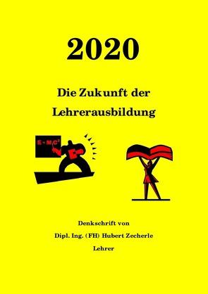 2020  Die Zukunft der Lehrerausbildung von Zecherle,  Hubert