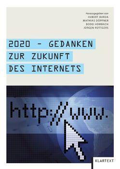 2020 – Gedanken zur Zukunft des Internets von Burda,  Hubert, Döpfner,  Mathias, Hombach,  Bodo, Rüttgers,  Jürgen