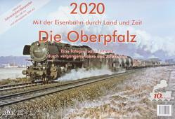 2020 Mit der Eisenbahn durch Land und Zeit Die Oberpfalz