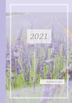 2021 Sarah Ela Joyne Kalender – Wochenplaner – Terminplaner – Design: Provence von Joyne,  Sarah Ela