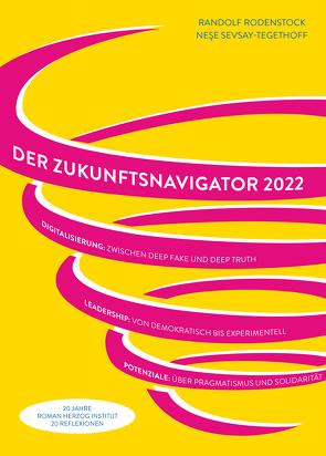 2022. Der Zukunftsnavigator. von Rodenstock,  Randolf, Sevsay-Tegethoff,  Nese