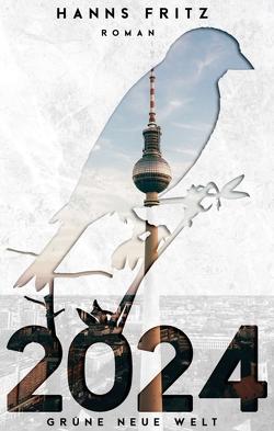 2024 Grüne Neue Welt von Fritz,  Hanns
