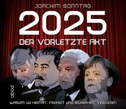 2025 – Der vorletzte Akt von Böker,  Markus, Sonntag,  Joachim