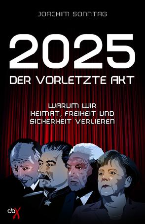 2025 – Der vorletzte Akt von Sonntag,  Joachim