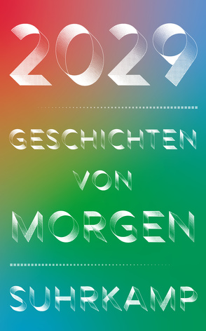2029 – Geschichten von morgen von Brandt,  Stefan, Granderath,  Christian, Hattendorf,  Manfred