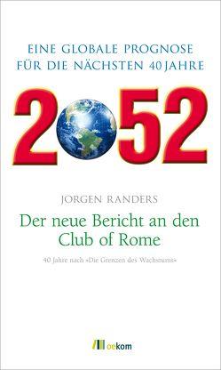 2052. Der neue Bericht an den Club of Rome von Randers,  Jorgen
