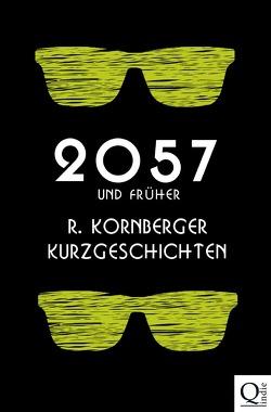 2057 und früher von Kornberger,  Ruth