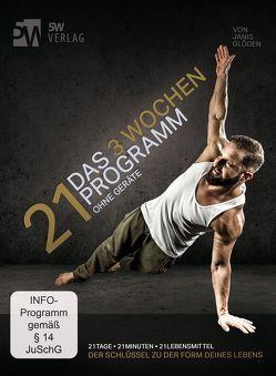 21 – Das 3 Wochen Programm ohne Geräte von 5W Verlag, Glöden,  Janis, Rost,  Martin