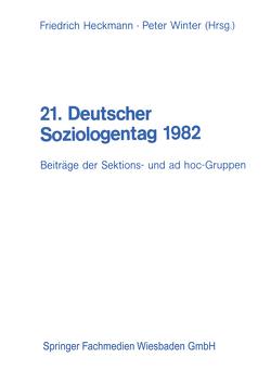 21. Deutscher Soziologentag 1982 von Heckmann,  Friedrich