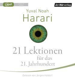 21 Lektionen für das 21. Jahrhundert von Harari,  Yuval Noah, Holdorf,  Jürgen, Wirthensohn,  Andreas